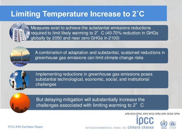 Limiting Temperature Increase to 2˚C  Measures exist to achieve the substantial emissions reductions  required to limit li...