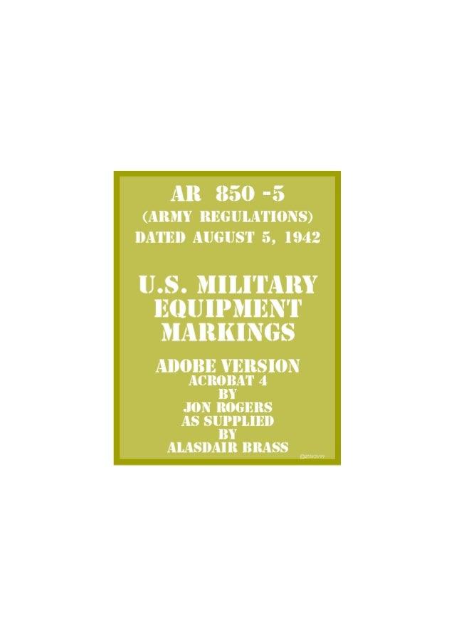 All 850 -5 (ARMY l{EGULA'l'l0i is) llA'l'El) AUGUST'  1942  U . S. MILITAIEY EQU Il'iVlEN'l'  MARKINGS  AINDBE VEllSl0N AC...