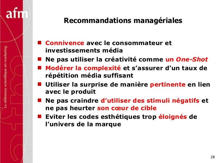 Recommandations managériales <ul><li>Connivence  avec le consommateur et investissements média </li></ul><ul><li>Ne pas ut...