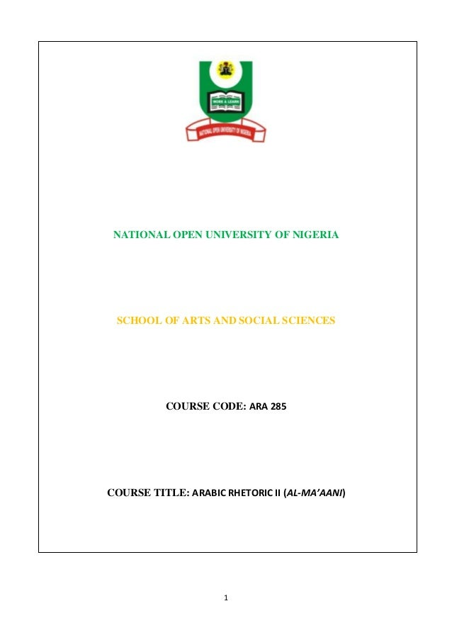 NATIONAL OPEN UNIVERSITY OF NIGERIA  SCHOOL OF ARTS AND SOCIAL SCIENCES  COURSE CODE: ARA 285  COURSE TITLE: ARABIC RHETOR...