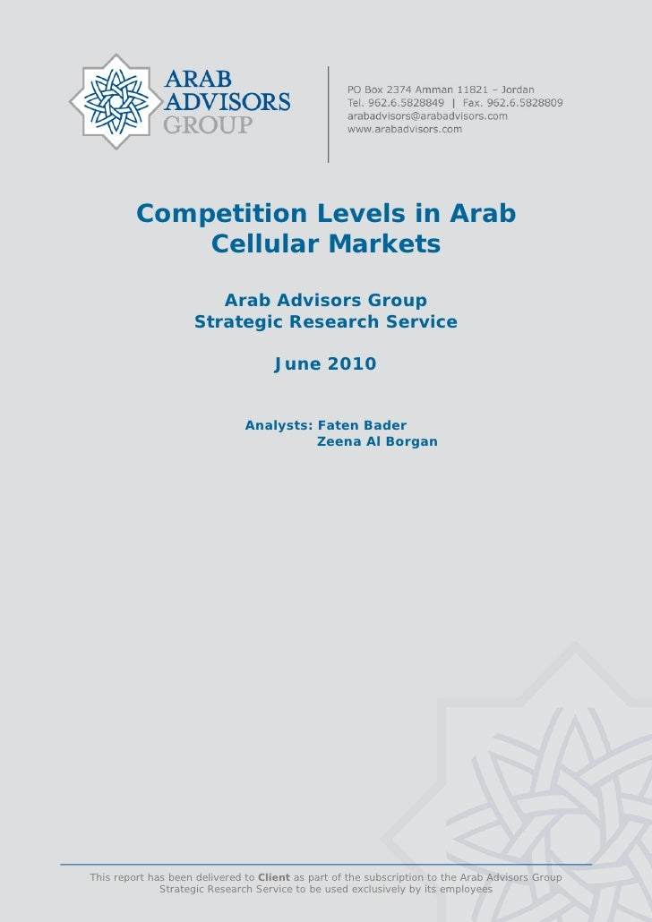 Competition Levels in Arab              Cellular Markets                         Arab Advisors Group                     S...