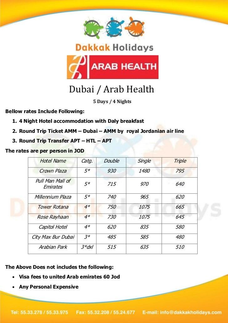 Dubai / Arab Health                                       5 Days / 4 NightsBellow rates Include Following:  1. 4 Night Hot...