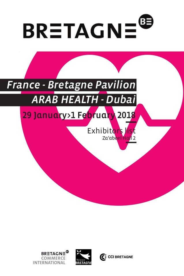 France - Bretagne Pavilion ARAB HEALTH - Dubai 29 January>1 February 2018 Exhibitors list Za'abeel Hall 2