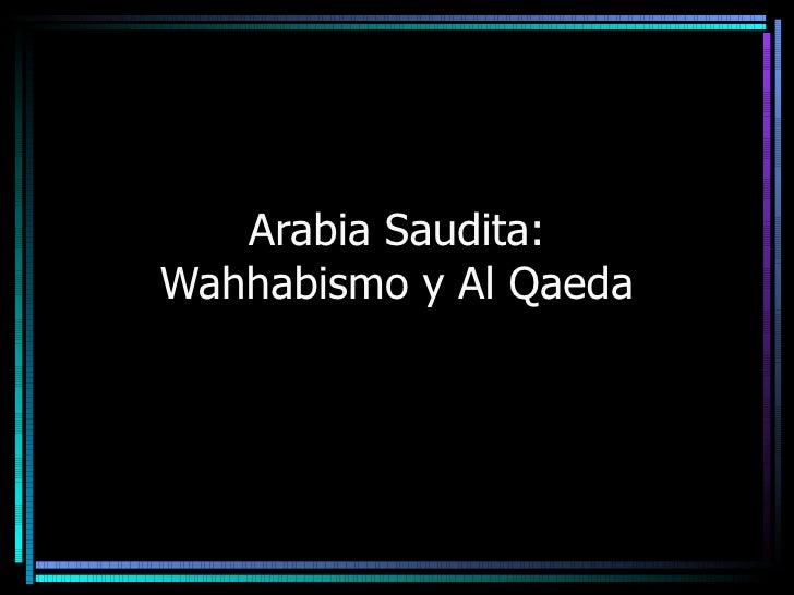 Arabia Saudita: Wahhabismo  y  Al Qaeda