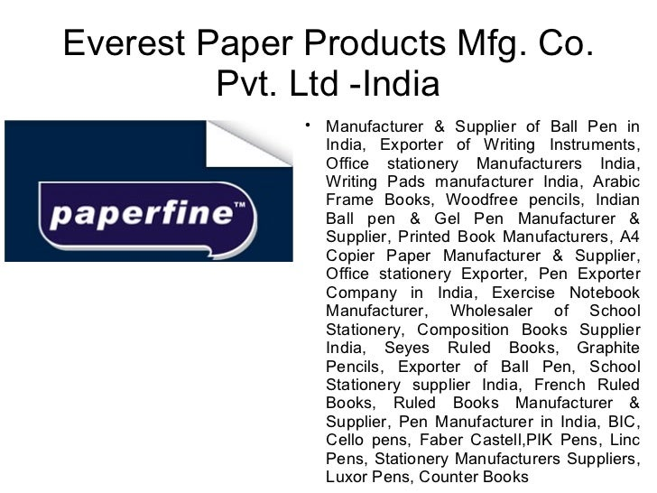 Everest Paper Products Mfg. Co.         Pvt. Ltd -India                                Manufacturer & Supplier of Ball Pe...