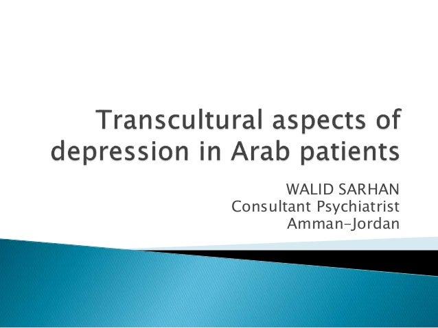 WALID SARHAN Consultant Psychiatrist Amman-Jordan