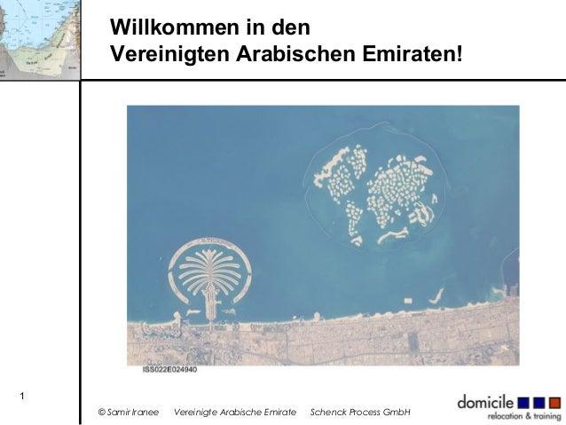 Willkommen in den Vereinigten Arabischen Emiraten!  1 © Samir Iranee  Vereinigte Arabische Emirate  Schenck Process GmbH