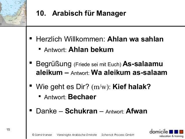 10. Arabisch für Manager  Herzlich Willkommen: Ahlan wa sahlan  Antwort: Ahlan bekum  Begrüßung (Friede sei mit Euch) A...