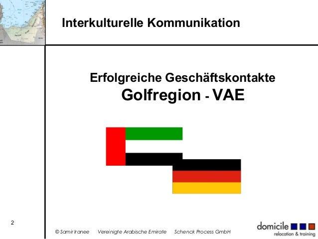 Interkulturelle Kommunikation  Erfolgreiche Geschäftskontakte Golfregion - VAE  2 © Samir Iranee  Vereinigte Arabische Emi...