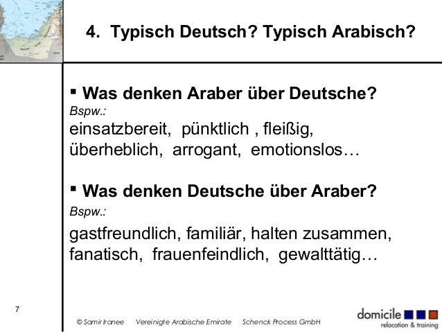 4. Typisch Deutsch? Typisch Arabisch?  Was denken Araber über Deutsche? Bspw.:  einsatzbereit, pünktlich , fleißig, überh...