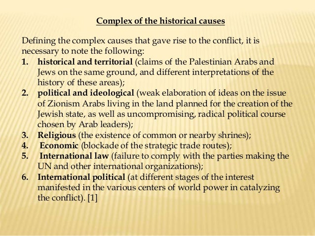 arab israeli conflict the cause 2018-6-11 i will examine this issue in the context of just-war moral theory and the israeli-palestinian conflict  cause, since at least 1967 israeli  israeli-arab.