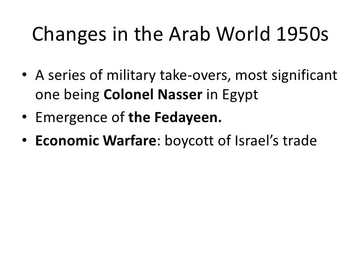 Effects• Israel war victory (aided by British & French).• In the long run, the war strengthened the  Arab states and Nasse...