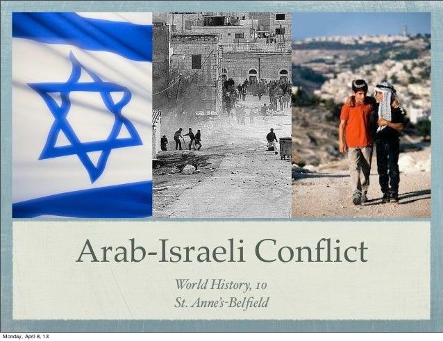 Arab-Israeli Conflict                            World History, 10                            St. Anne's-BelfieldMonday, Apr...