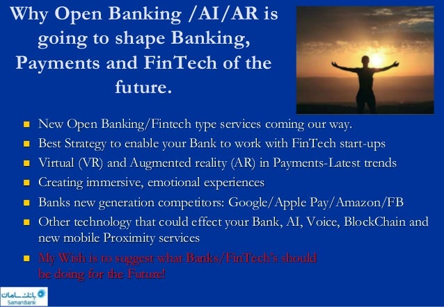 Why Open Banking /AI/AR is going to shape Banking, Payments and FinTech of the future.  New Open Banking/Fintech type ser...