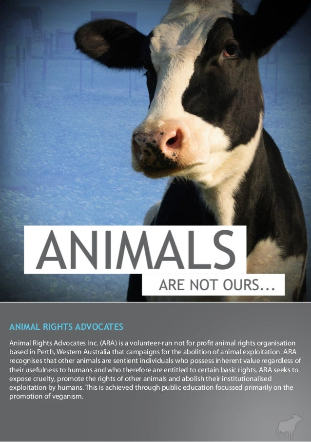 Animal Rights Advocates Inc. (ARA) is a volunteer-run not for profit animal rights organisation based in Perth, Western Au...