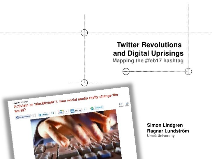 Twitter Revolutions and Digital Uprisings<br />Mapping the #feb17 hashtag<br />Simon Lindgren<br />Ragnar Lundström<br />U...