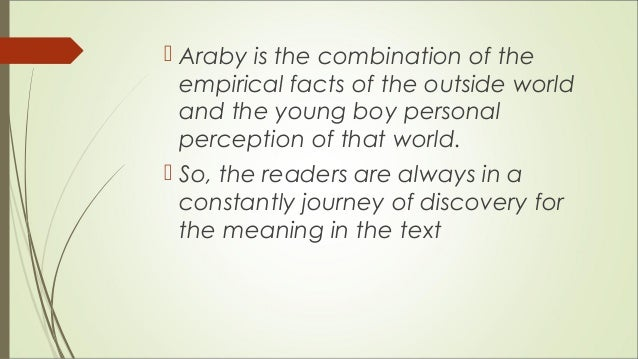 """the use of the imagery of light and darkness in the araby by james joyce Imagery of dark vs light in james joyce's """"araby"""" essay  joyce uses the  darkness to describe the reality which the boy lives in and the light to describe  the."""