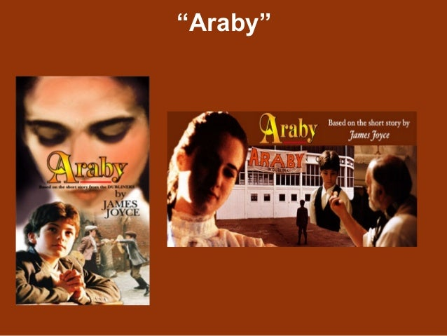 conflicts in araby James joyce's 'araby' is a coming of age story that focuses on a young boy's first love in it, the young narrator believes that he experiences.