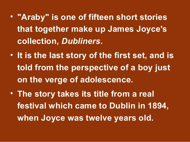 araby essay theme Free essay: in the introductions of james joyce's araby and katherine mansfield's the garden party the main themes of the stories are immediately introduced.