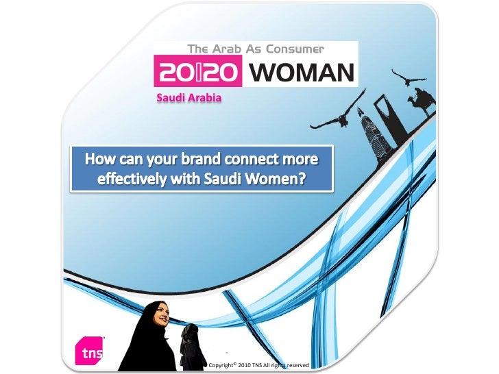 TNS Global: The Arab As A Consumer 20-20 Woman – Saudi Arabia