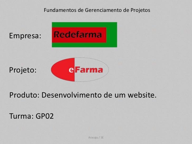 Fundamentos de Gerenciamento de ProjetosEmpresa:Projeto:Produto: Desenvolvimento de um website.Turma: GP02                ...