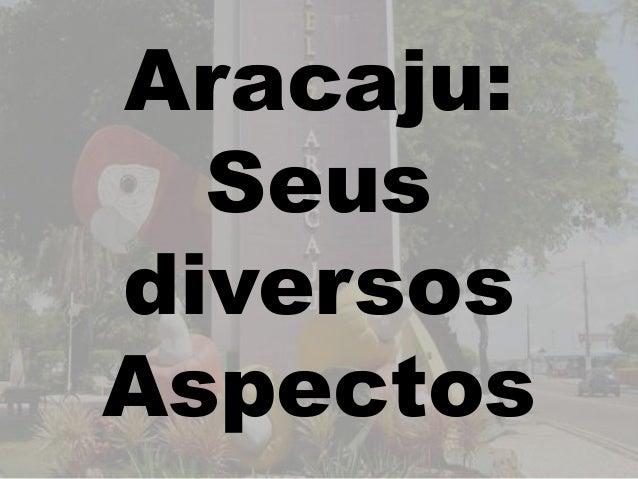 Aracaju:  SeusdiversosAspectos
