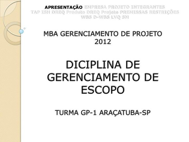 APRESENTAÇÃO EMPRESA PROJETO INTEGRANTESTAP ISH DREQ Produto DREQ Projeto PREMISSAS RESTRIÇÕES                  WBS D-WBS ...