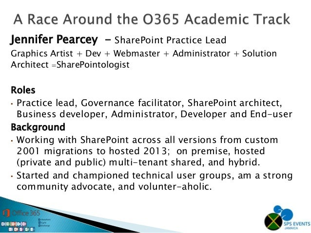 Jennifer Pearcey - SharePoint Practice Lead Graphics Artist + Dev + Webmaster + Administrator + Solution Architect =ShareP...