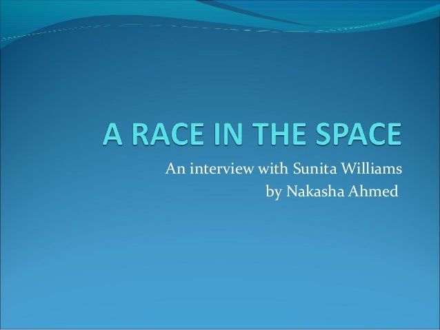 An interview with Sunita Williams by Nakasha Ahmed