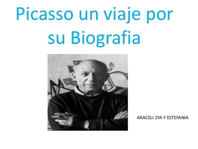 Picasso un viaje porsu BiografiaARACELI 1ºA Y ESTEFANIA
