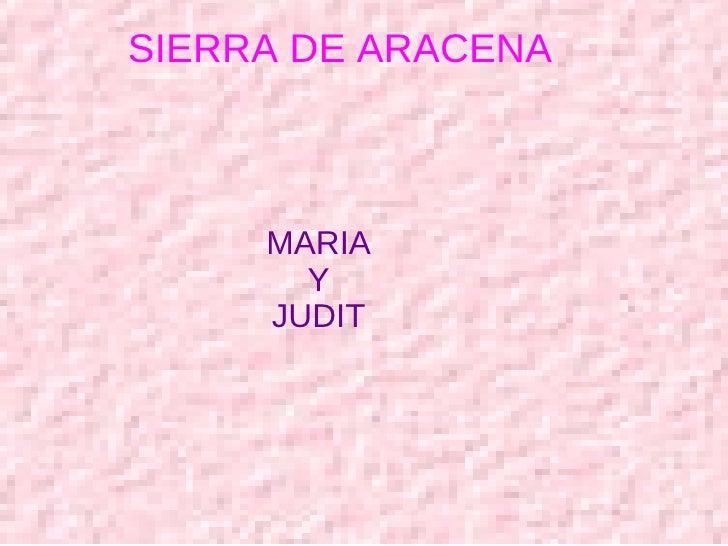 SIERRA DE ARACENA MARIA Y JUDIT SIERRA DE ARACENA MARIA Y JUDIT