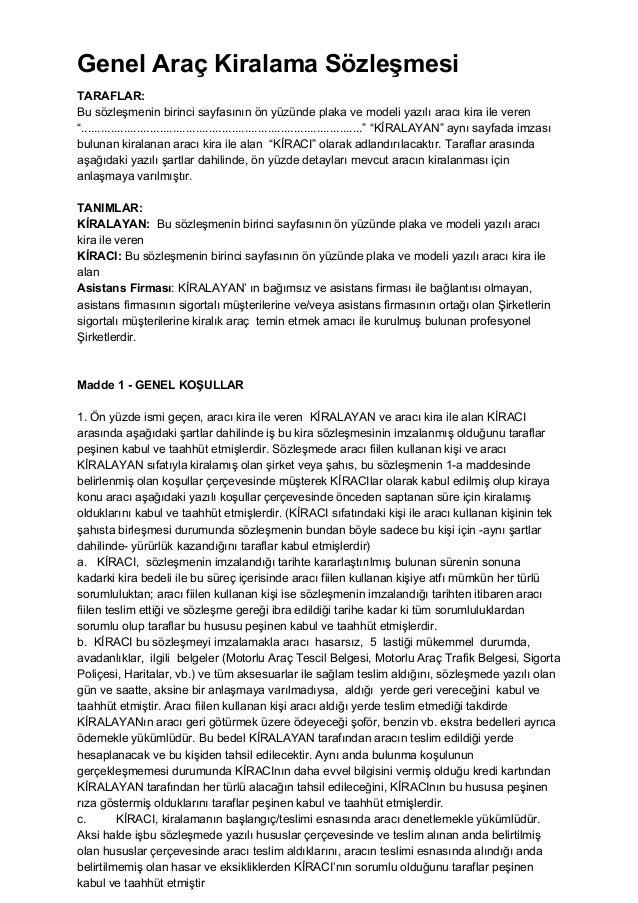 Genel Araç Kiralama Sözleşmesi TARAFLAR: Bu sözleşmenin birinci sayfasının ön yüzünde plaka ve modeli yazılı aracı kira il...