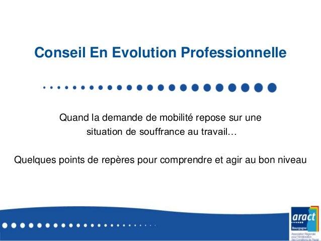 Conseil En Evolution Professionnelle Quand la demande de mobilité repose sur une situation de souffrance au travail… Quelq...