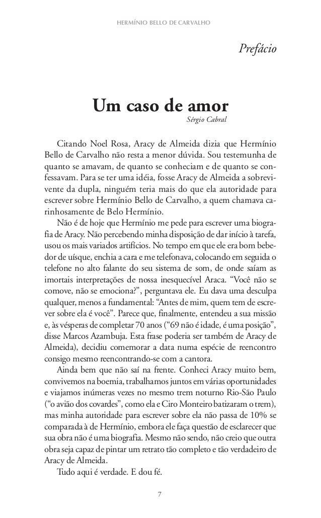 7 HERMÍNIO BELLO DE CARVALHO Citando Noel Rosa, Aracy de Almeida dizia que Hermínio Bello de Carvalho não resta a menor dú...