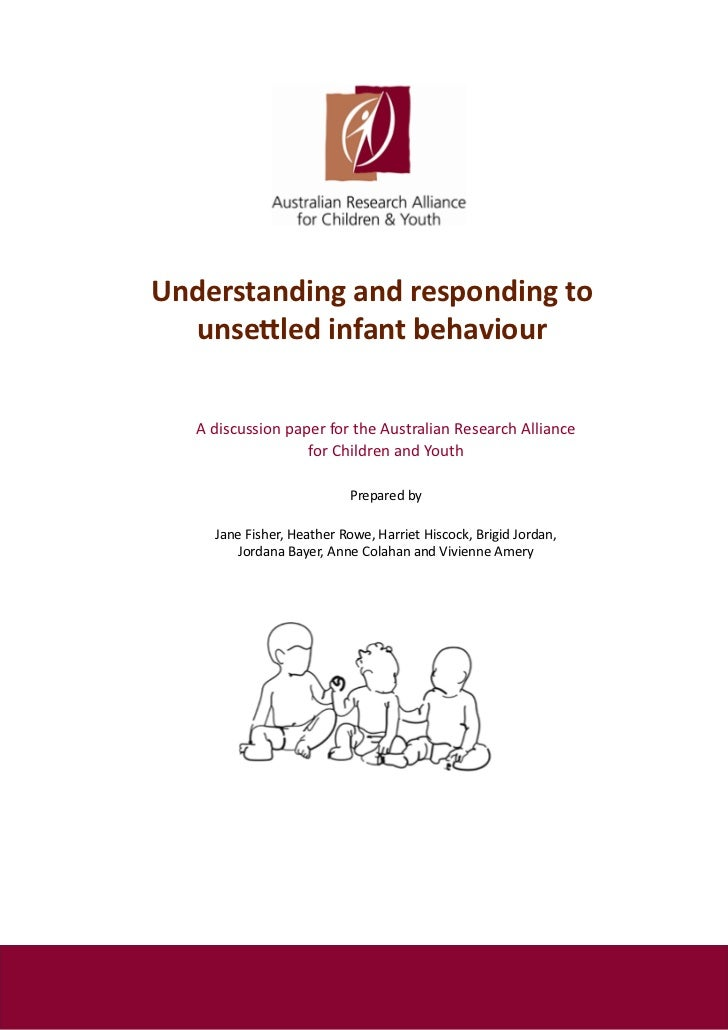 Understanding and responding to  unsettled infant behaviour   A discussion paper for the Australian Research Alliance     ...