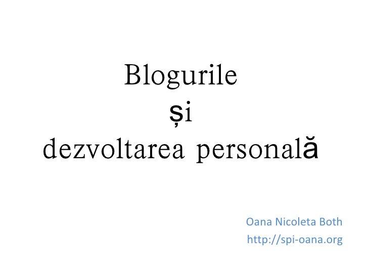 Blogurile          şidezvoltarea personală               Oana Nicoleta Both               http://spi-oana.org