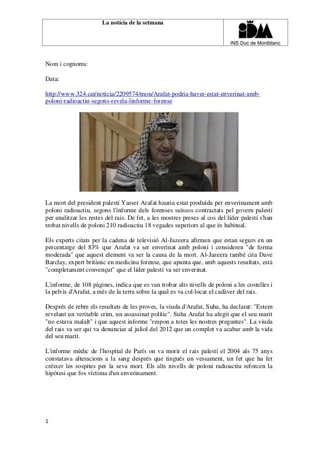 La notícia de la setmana  Nom i cognoms: Data: http://www.324.cat/noticia/2209574/mon/Arafat-podria-haver-estat-enverinat-...