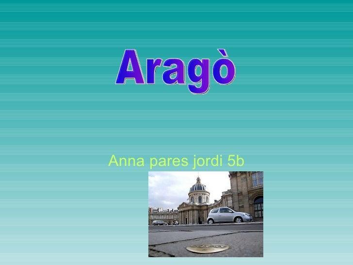 Anna pares jordi 5b Aragò