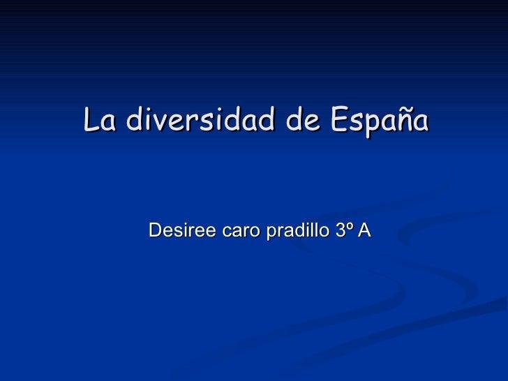 La diversidad de España    Desiree caro pradillo 3º A