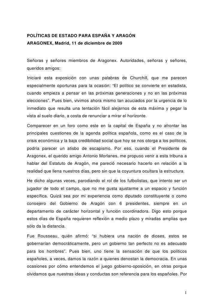 POLÍTICAS DE ESTADO PARA ESPAÑA Y ARAGÓN ARAGONEX, Madrid, 11 de diciembre de 2009   Señoras y señores miembros de Aragone...