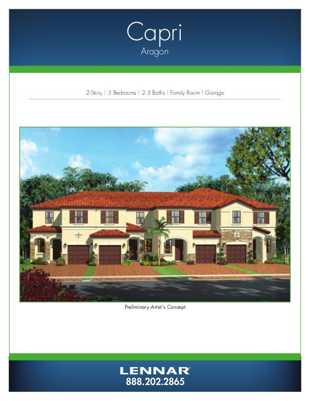 888.202.2865Preliminary Artist's ConceptCapriAragon2-Story | 3 Bedrooms | 2.5 Baths | Family Room | Garage