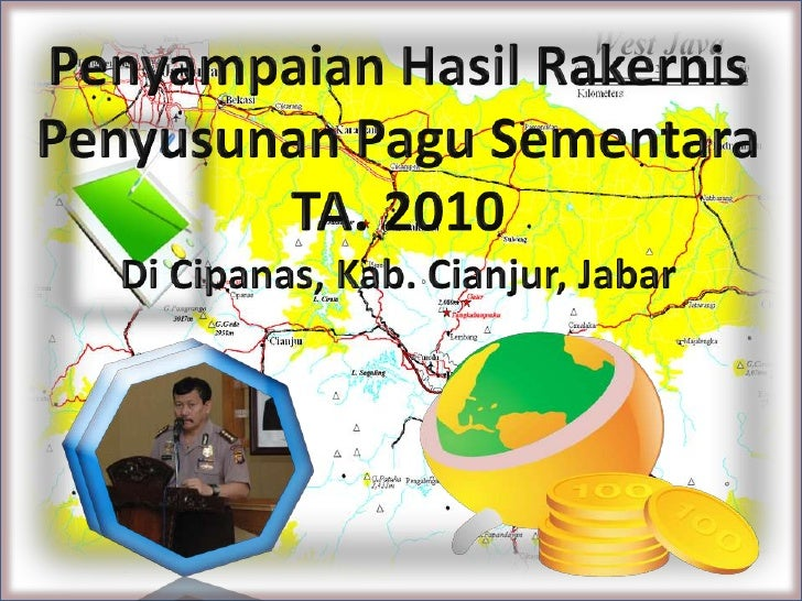 PenyampaianHasilRakernis<br />PenyusunanPaguSementara<br />TA. 2010<br />Di Cipanas, Kab. Cianjur, Jabar<br />