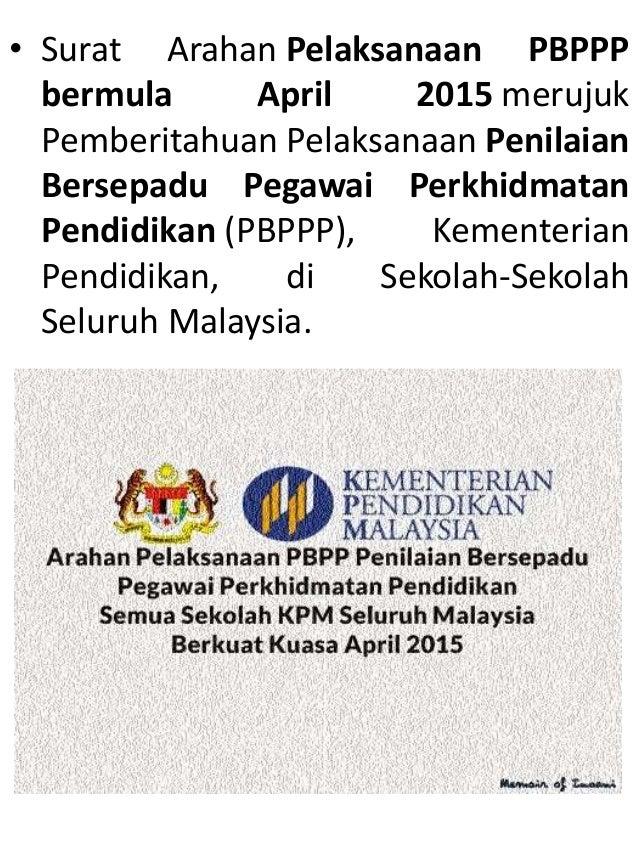 • Surat Arahan Pelaksanaan PBPPP bermula April 2015 merujuk Pemberitahuan Pelaksanaan Penilaian Bersepadu Pegawai Perkhidm...