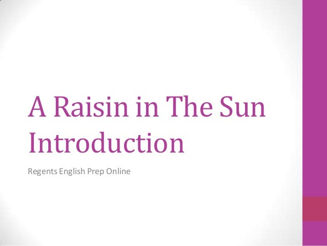 A Raisin in The Sun Introduction Regents English Prep Online
