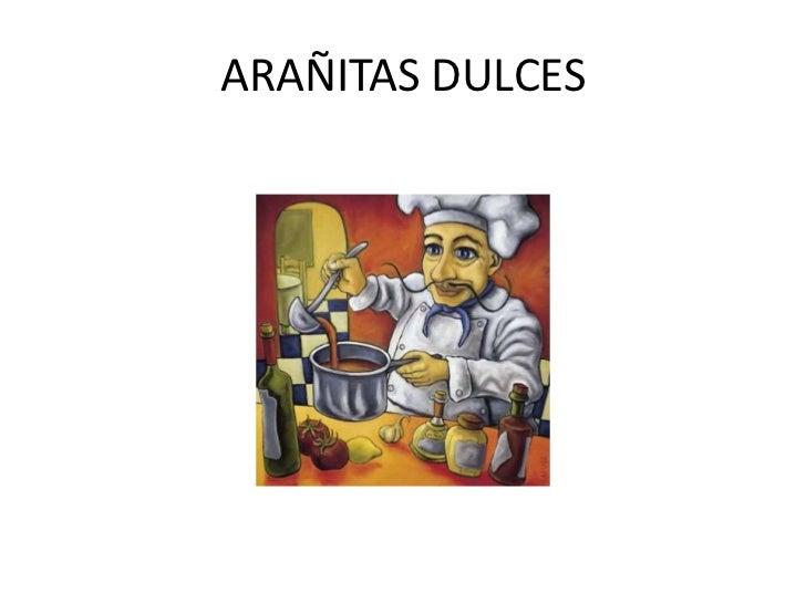 ARAÑITAS DULCES<br />