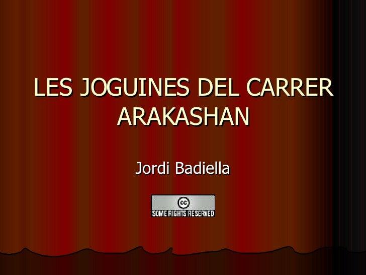 LES JOGUINES DEL CARRER ARAKASHAN Jordi Badiella