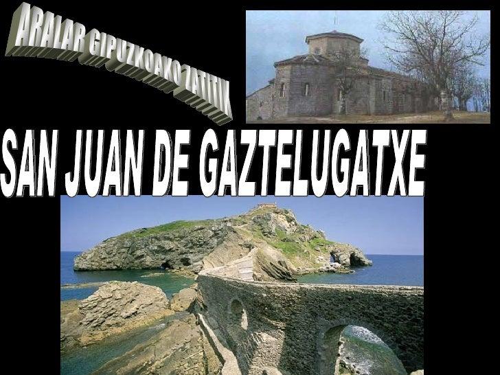 SAN JUAN DE GAZTELUGATXE ARALAR GIPUZKOAKO ZATITIK