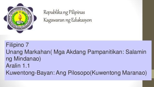 RepublikangPilipinas KagawaranngEdukasyon Filipino 7 Unang Markahan( Mga Akdang Pampanitikan: Salamin ng Mindanao) Aralin ...