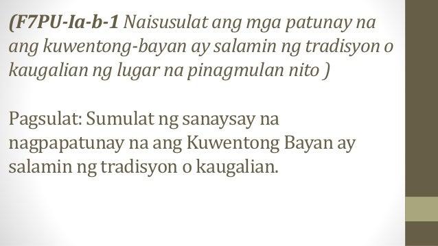 (F7PU-Ia-b-1 Naisusulat ang mga patunay na ang kuwentong-bayan ay salamin ng tradisyon o kaugalian ng lugar na pinagmulan ...