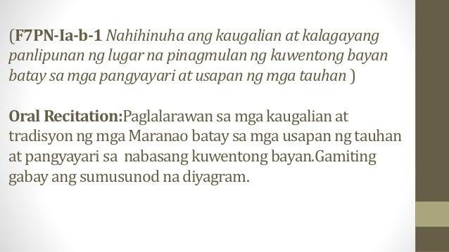 (F7PN-Ia-b-1 Nahihinuha ang kaugalian at kalagayang panlipunan ng lugar na pinagmulan ng kuwentong bayan bataysa mga pangy...
